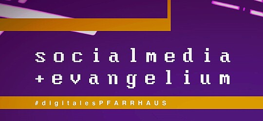 social media + evangelium #digitales PFARRHAUS